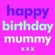 Birthday Card - Happy Birthday Mummy